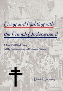 living and fighting with the French underground